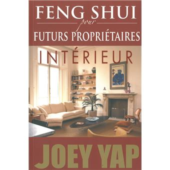 feng shui pour futurs propri taires int rieur int rieur broch joey yap achat livre fnac. Black Bedroom Furniture Sets. Home Design Ideas