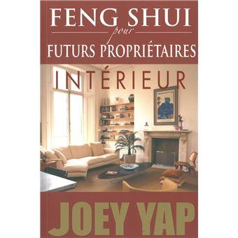 feng shui pour futurs propri taires int rieur int rieur broch joey yap achat livre fnac. Black Bedroom Furniture Sets. Home Design Ideas