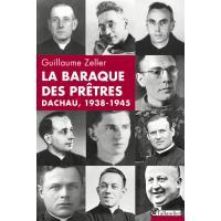 La baraque des pretres dachau 1938-1945