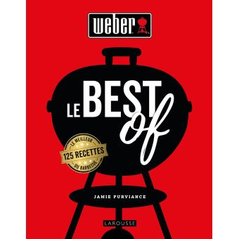 weber le best of 125 recettes le meilleur du barbecue reli jamie purviance achat livre fnac. Black Bedroom Furniture Sets. Home Design Ideas