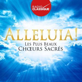 Alleluia !  Les Plus Beaux Chœurs Sacrés Coffret Digipack