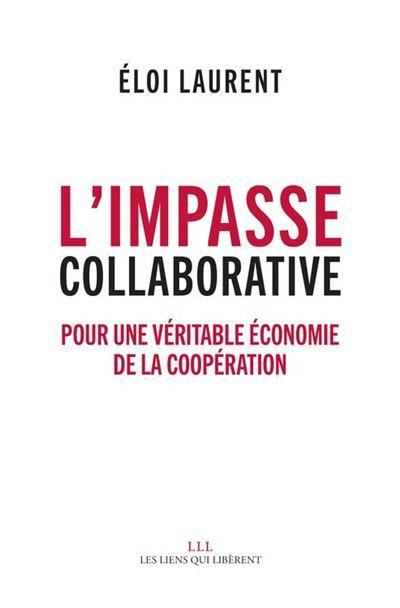 L'impasse collaborative - Pour une véritable économie de la coopération - 9791020906397 - 11,99 €