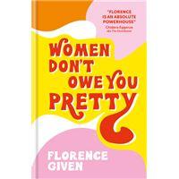 WOMEN DON'T OWN YOU PRETTY