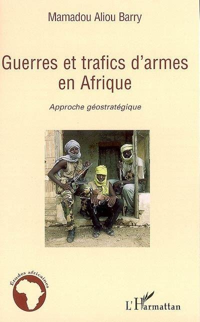 Guerres et trafics d'armes en Afrique