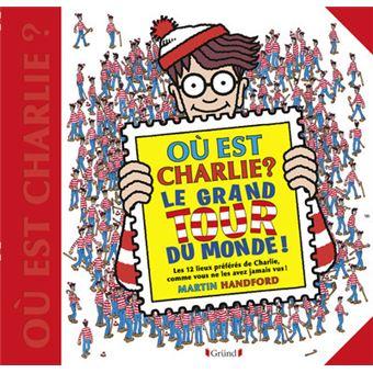 Ou Est Charlie Le Grand Tour Du Monde