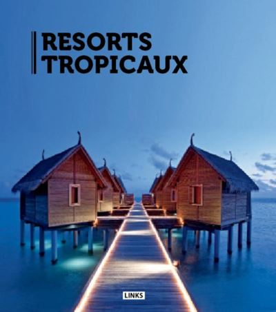 Resorts tropicaux