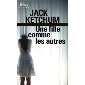une fille comme les autres poche jack ketchum livre tous les livres la fnac. Black Bedroom Furniture Sets. Home Design Ideas