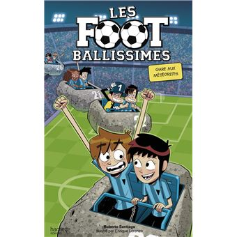 Les footballissimesLes Footballissimes - Gare aux météorites