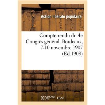 Compte-rendu du 4e Congrès général. Bordeaux, 7-10 novembre 1907