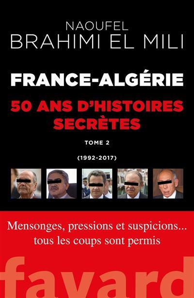 France-Algérie - 50 ans d'histoires secrètes-Vol.2 - 9782213708010 - 14,99 €