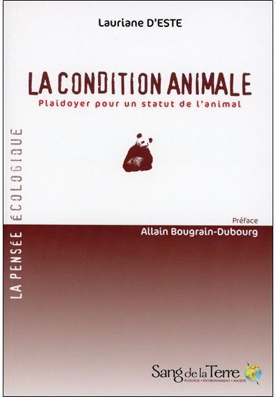 La condition animale - Plaidoyer pour un statut de l'animal