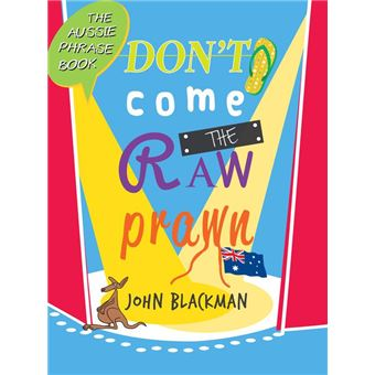 Don T Come The Raw Prawn Epub John Blackman Achat border=