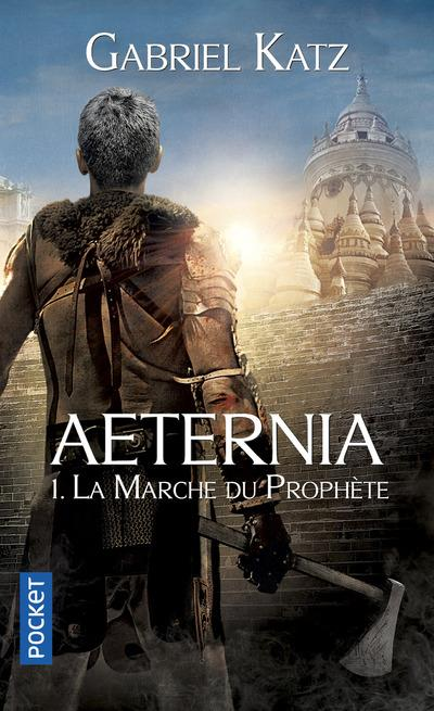 Aeternia - tome 1 La Marche du Prophète