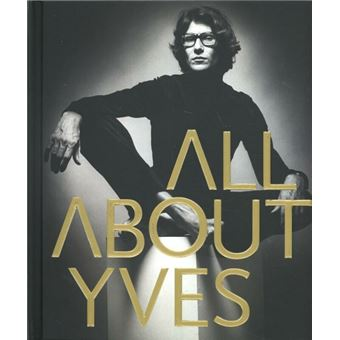 All About Yves Yves Saint Laurent