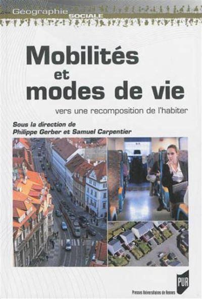 Mobilités et modes de vie : vers une recomposition de l'habiter