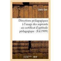 Directions pedagogiques a l'usage des aspirants au certifica