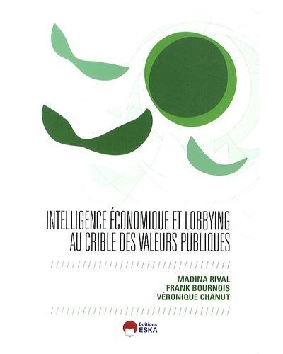 Intelligence economique lobbying et valeurs publiques