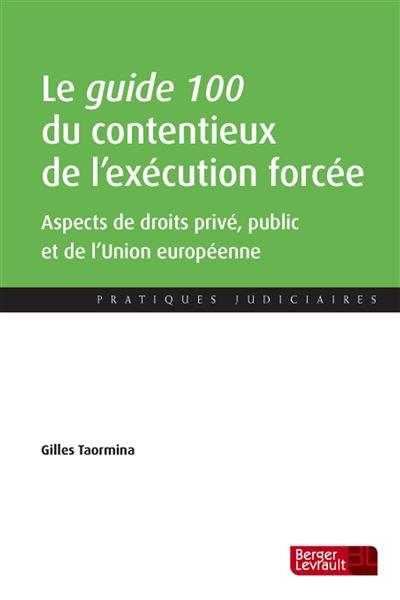Guide 100 du contentieux de l'execution forcee