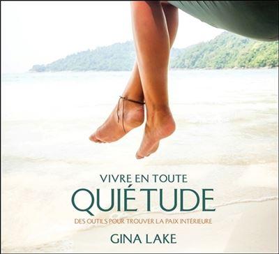 Vivre en toute quiétude - Des outils pour trouver la paix intérieure - Livre audio 2CD