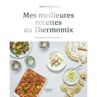 mes meilleures recettes au thermomix cartonn marie claire rossignol nicolas barret achat. Black Bedroom Furniture Sets. Home Design Ideas