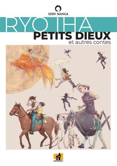 Petits dieux et autres contes - Dernier livre de Ryo Iha - Précommande & date de sortie | fnac