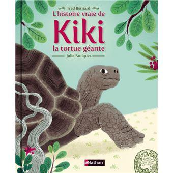 L'histoire vraie de Kiki la tortue géante