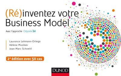 (Ré)inventez votre Business Model - 2e éd. - Avec l'approche Odyssée 3.14 - 9782100765546 - 17,99 €