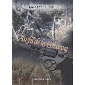 Au fil de la Cozanne - Lucie Annot-Rose