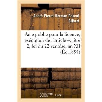 Acte public pour la licence, execution de l'article 4, titre