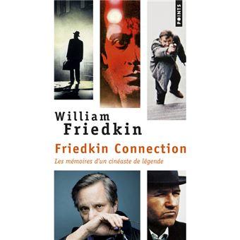 Friedkin Connection - Les Mémoires d'un cinéaste de légende