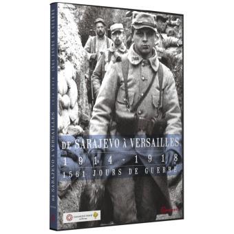 De Sarajevo à Versailles 1914-1918 : 1561 jours de guerre DVD