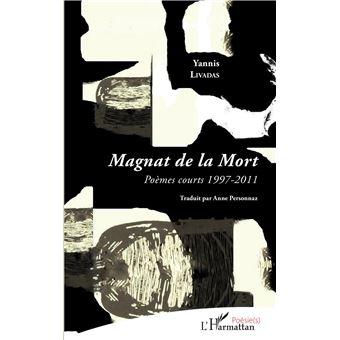 Magnat de la mort poemes courts 1997-2011