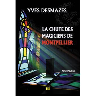 La chute des magiciens de Montpellier