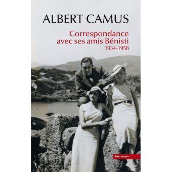 Albert Camus : Correspondance avec ses amis Bénisti - 1934-1