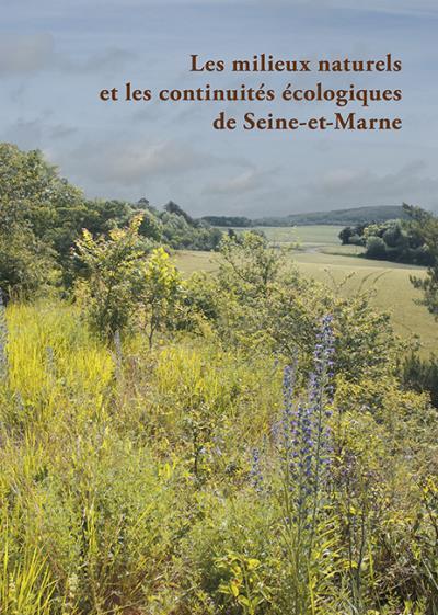 Les milieux naturels et les continuités écologiques de Seine-et-Marne