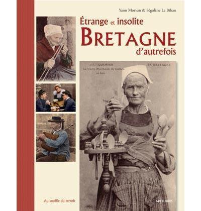 Etrange et insolite Bretagne d'autrefois