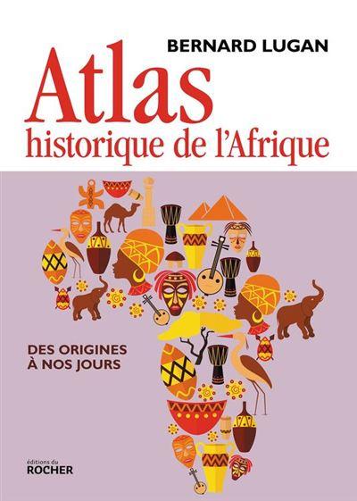 Atlas historique de l'Afrique - Des origines à nos jours - 9782268101149 - 18,99 €