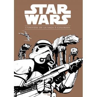 Star Wars L Univers De La Saga A Colorier Star Wars