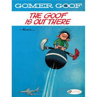 Gomer GoofThe Goof is Out There