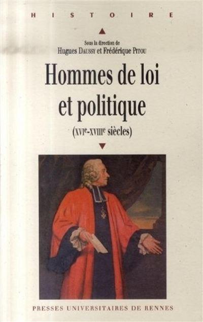 Hommes de loi et politique ( xvie xviiie siecles)