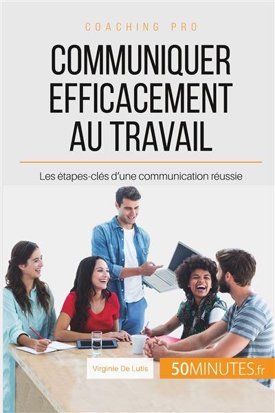 Communiquer efficacement au travail