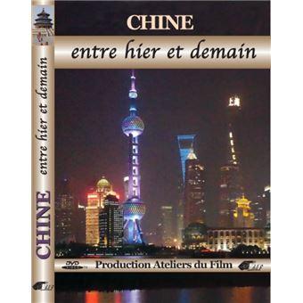 CHINE, ENTRE HIER ET DEMAIN-FR