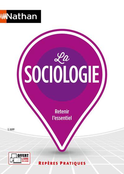 La sociologie - Repères pratiques numéro 47 2019