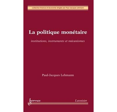 La politique monetaire