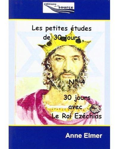 Les petites etudes de 30 jours,04:30 jours avec le roi ezech