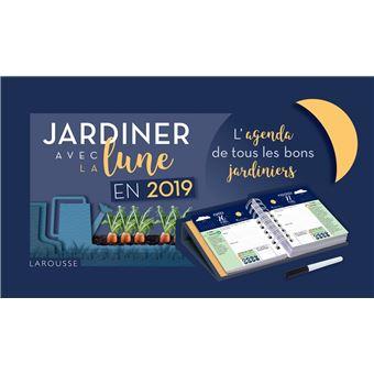 Jardiner Avec La Lune En 2019 L Agenda De Tous Les Bons Jardiniers