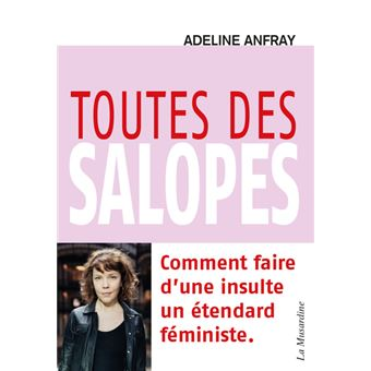 Toutes des salopes - Comment faire d'une insulte un étendard féministe