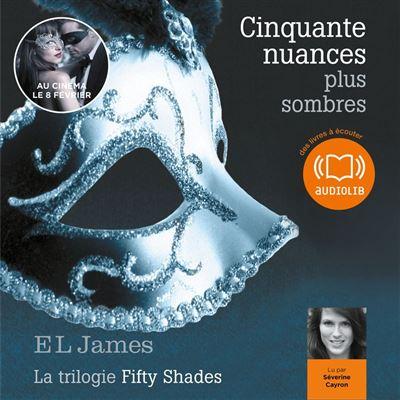 Cinquante nuances plus sombres - La trilogie Fifty shades Volume 2 - Format Téléchargement Audio - 9782356415288 - 17,95 €