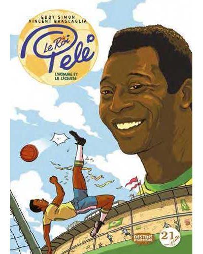 Le roi Pelé, l'homme et la légende