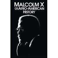 MALCOLM X ON AFRO-AMERICAN HISTORY (MALCOLM X)